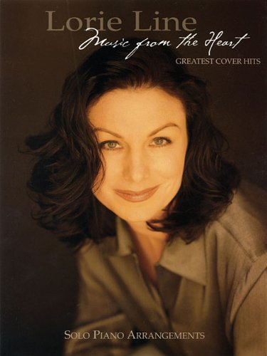 Lorie Line -  Music from the Heart: Greatest Cover Hits (Lorie Line Sheet Music compare prices)