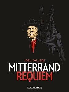 """Afficher """"Mitterrand requiem"""""""