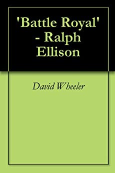 battle royal invisible man essay Battle royal by ralph ellison symbolism and battle royal by ralph ellison essayralph ellison wrote invisible man which was his story of the black.