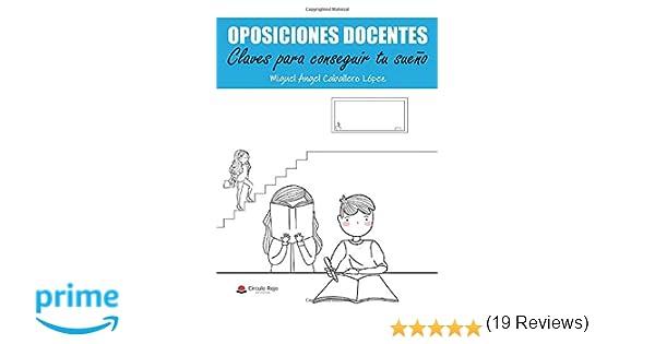 OPOSICIONES DOCENTES. Claves para conseguir tu sueño: Amazon ...
