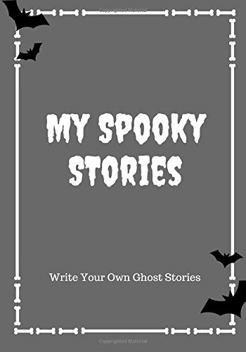 My Spooky Stories: Write Your Own Ghost Stories, 100 Pages, Graveyard Gray (Halloween Series) Creative Kid