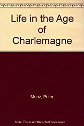 Life in the Age of Charlemagne
