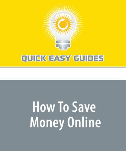 Read Online How To Save Money Online: Online Coupons, Promotions, and Discount Websites PDF