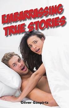 Embarrassing True Stories by [Gaspirtz, Oliver]