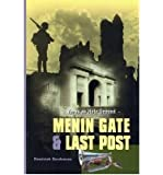 Menin Gate and Last Post: Ypres as Holy Ground by Dominick Dendooven (2001-05-03)