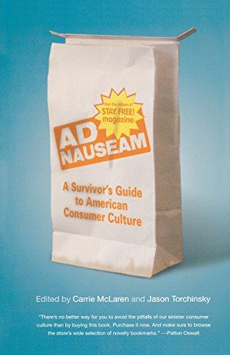Ad Nauseam: A Survivor's Guide to American Consumer Culture