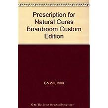 Prescription for Natural Cures Boardroom Custom Edition