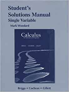 Students solutions manual for calculus for scientists and engineers students solutions manual for calculus for scientists and engineers single variable william l briggs lyle cochran bernard gillett 9780321826763 fandeluxe Images