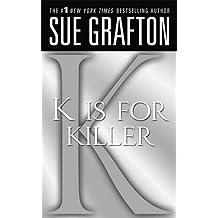 """""""K"""" is for Killer: A Kinsey Millhone Novel"""