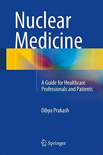 Nuclear Medicine: A Guide for Healthcare Professionals and Patients