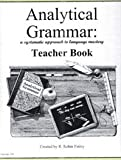 Analytical Grammar, a Systematic Approach to Language Mastery (TEACHER'S BOOK)