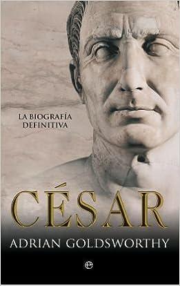 Descargar Ebook in italiano gratis Cesar - La Biografia Definitiva (Historia (la Esfera)) PDF