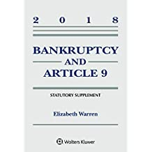 Bankruptcy & Article 9: 2018 Statutory Supplement (Supplements)