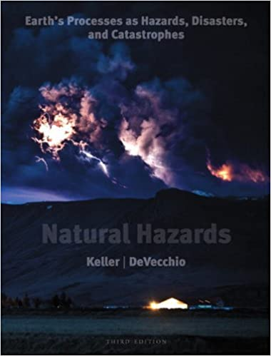 By Edward A. Keller - Natural Hazards: Earth's Processes as
