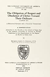 The Obligation of Respect and Obedience of Clerics to Their Ordinary - Canon 127 (1954) (CUA Studies in Canon Law)