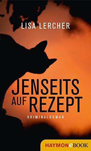 Jenseits auf Rezept: Kriminalroman (Lisa Lercher Krimis 8) (German Edition)