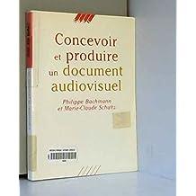 Concevoir et produire un document audiovisuel