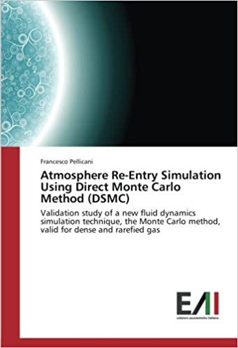 Book Atmosphere Re-Entry Simulation Using Direct Monte Carlo Method (DSMC): Validation study of a new fluid dynamics simulation technique, the Monte Carlo ... for dense and rarefied gas (Italian Edition)