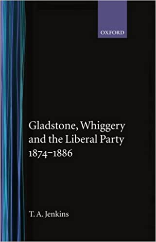 Gladstone, Whiggery, and the Liberal Party 1874-1886