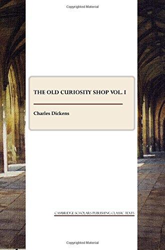 The Old Curiosity Shop vol. I (Cambridge Scholars Publishing Classic Texts)