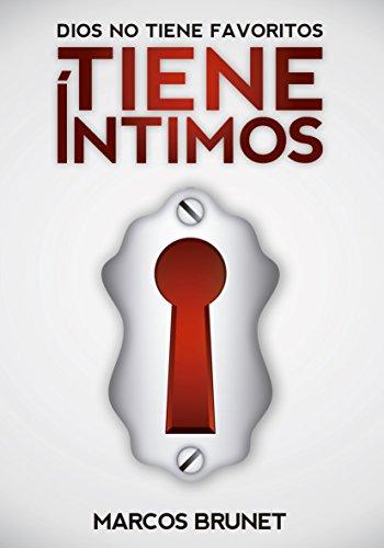 Dios no tiene favoritos, tiene íntimos (Spanish Edition)