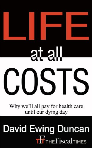 Life at All Costs: Why We'll All Pay For Healthcare Until Our Dying Day