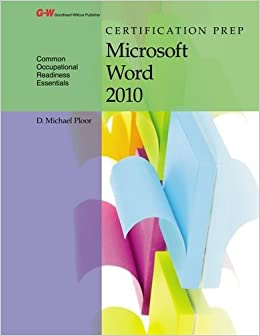 Book Certification Prep Microsoft Word 2010 by D. Michael Ploor (2014-04-11)