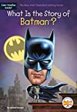 img - for What Is the Story of Batman? book / textbook / text book