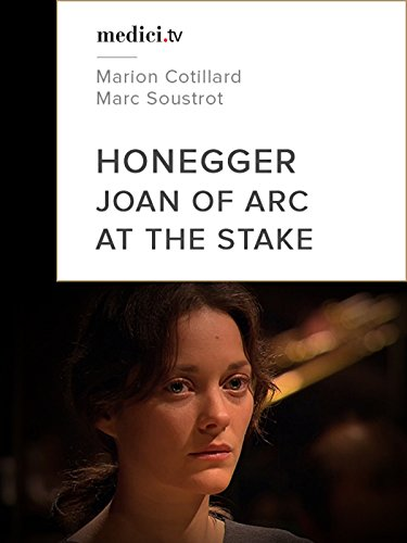 Joan of Arc at the Stake - Oratorio by Arthur Honegger and Paul Claudel by