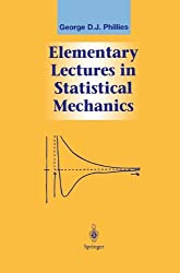 Elementary Lectures in Statistical Mechanics (Graduate Texts in Contemporary Physics)
