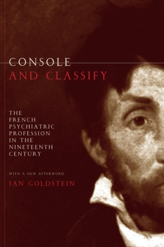 French 19th Century - Console and Classify: The French Psychiatric Profession in the Nineteenth Century