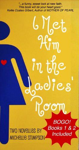 I Met Him in the Ladies' Room (BOGO!) (Kerri Bond)