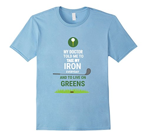 Mens Golf T-shirt - My doctor told me to take my iron everyday  XL Baby Blue