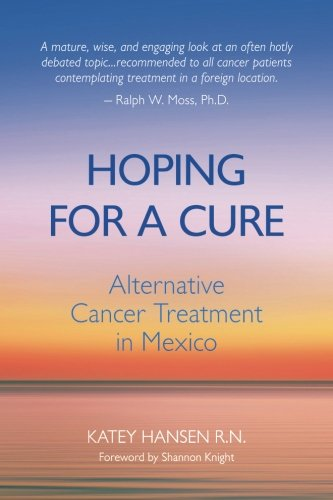 Hoping For A Cure: Alternative Cancer Treatment in Mexico