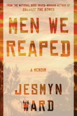 BY Ward, Jesmyn Author { Men We Reaped: