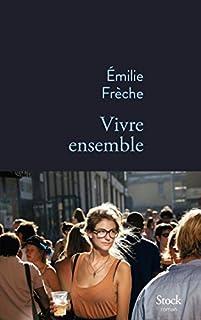 Vivre ensemble, Frèche, Émilie