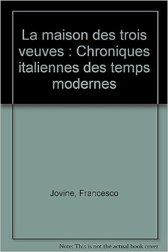 tlcharger un livre pour allumer la maison des trois veuves chroniques italiennes des temps modernes 2213592691 pdf epub mobi by francesco jovine