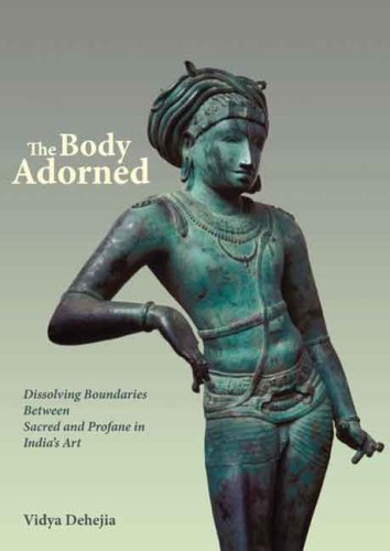 The Body Adorned: Sacred and Profane in Indian Art