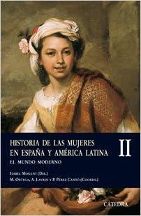 Historia de las mujeres en España y América Latina II: El mundo ...