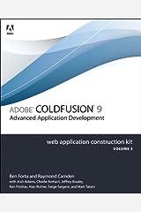 Adobe ColdFusion 9 Web Application Construction Kit, Volume 3: Advanced Application Development Kindle Edition