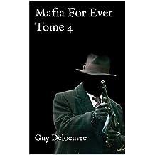 Mafia For Ever Tome 4 (French Edition)