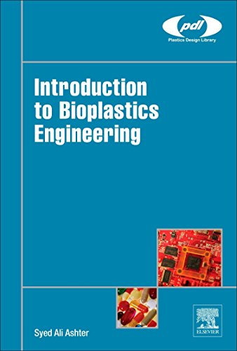 Introduction to Bioplastics Engineering (Plastics Design Library) por Syed Ali Ashter