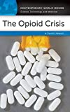img - for The Opioid Crisis: A Reference Handbook (Contemporary World Issues) book / textbook / text book