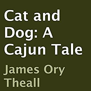 Cat and Dog: A Cajun Tale Audiobook