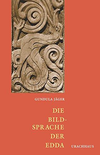 Die Bildsprache Der Edda  Nordisch Germanische Mythologie In Ihrer Bedeutung Für Die Gegenwart