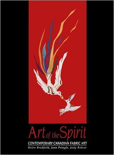Art of the Spirit: Contemporary Canadian Fabric Art