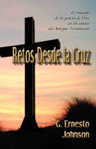 Retos Desde La Cruz (Spanish Edition)