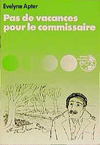 Pas de vacances pour le commissaire (Lektüren Französisch)