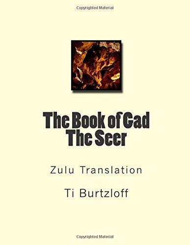 The Book of Gad The Seer: Zulu Translation (Zulu Edition)