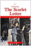 Understanding the Scarlet Letter, Clarice Swisher, 1560068124